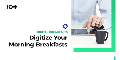 10+ Digital Breakfast Series: Digitize Your Customer Journey