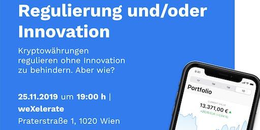 Regulierung und/oder Innovation