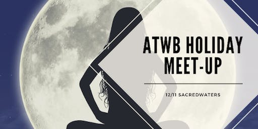 Full Moon Affair with ATWB and SacredWaters!