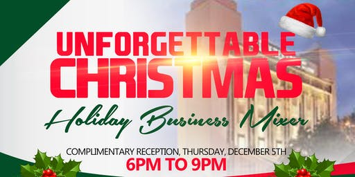 UNFORGETTABLE CHRISTMAS  HOLIDAY BUSINESS MIXER