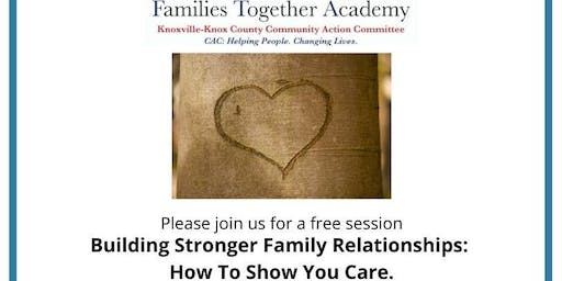Building Stronger Family Relationships: How to Show You Care