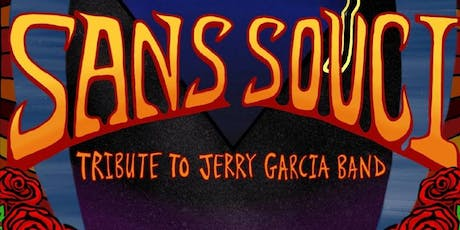 Sans Souci: Tribute to Jerry Garcia Band tickets