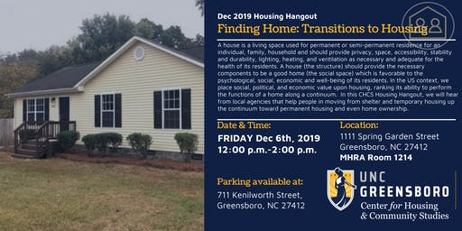 UNCG CHCS Dec Housing Hangout - Finding Home: Transitions to Housing