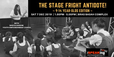 The Stage Fright Antidote!: 9-14 Year-Olds Edition ~ A School Holiday Public Speaking Programme tickets