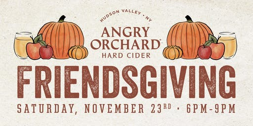 Friendsgiving at Angry Orchard