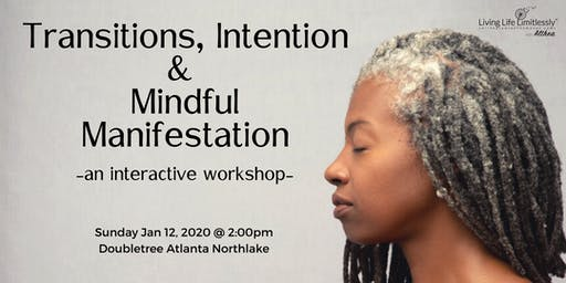 Transitions, Intention & Mindful Manifestation