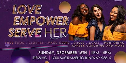 Love Her, Empower Her, Serve Her!