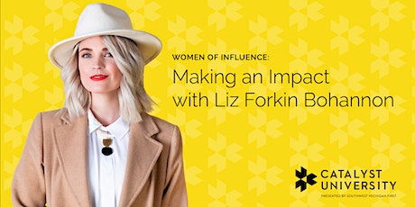 Women of Influence: Making an Impact with Liz Forkin Bohannon tickets
