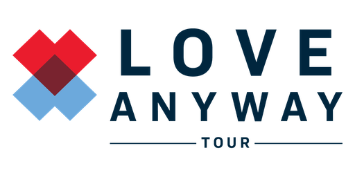 Love Anyway Tour- Existence Church
