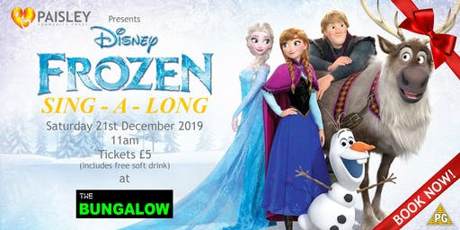 """Paisley Community Trust Presents """"Frozen: Sing – A - Long"""" at the Bungalow, Paisley"""