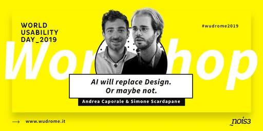 WUDRome2019: AI will replace Design. Or maybe not.
