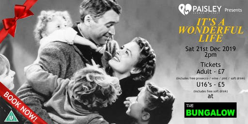 """Paisley Community Trust Presents """"It's A Wonderful Life"""" at the Bungalow, Paisley"""