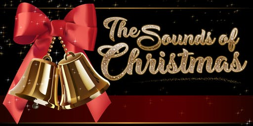 """The Sounds Of Christmas"" - Saturday, December 14"