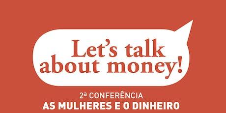2.ª Conferência Let's Talk About Money bilhetes