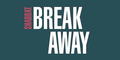 Shabbat: Break Away tickets