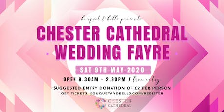 Chester Cathedral Wedding Fayre tickets