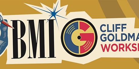 BMI/Cliff Goldmacher Workshop-Music Business Dos & Don'ts tickets