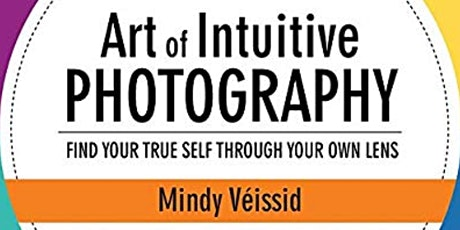 The Art of Intuitive Photography Workshop London tickets