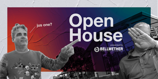 Bellwether Open House