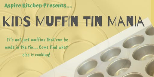 Kids Muffin Tin Mania -- Cooking Series