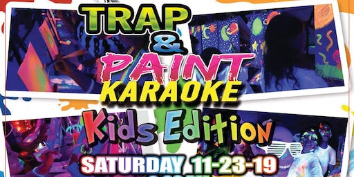 Trap and Paint Karaoke KIDS Party