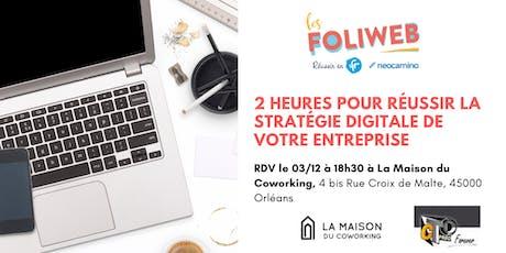 [Orléans] 2 heures pour réussir la stratégie digitale de votre entreprise billets
