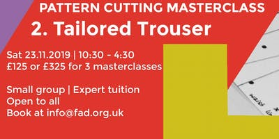 Pattern Cutting Masterclass 2 - Tailored Trouser
