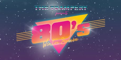 The Trampery Presents: 80's Winter Soiree tickets
