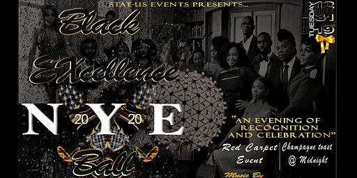 Black Excellence Ball NYE 2020/ Stat-Us Events Launch Party