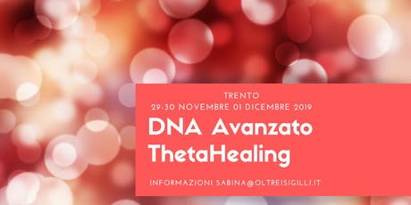 DNA Avanzato ThetaHealing® Seminario  di 3 giorni consecutivi biglietti