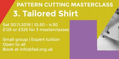 Pattern Cutting Masterclass 3 - Tailored Shirt