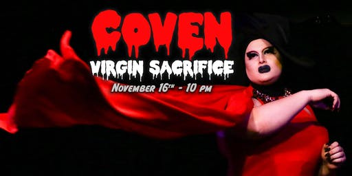 Virgin Sacrifice - COVEN Drag Show