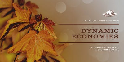 Dynamic Economies & Thanksgiving Feast