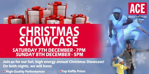 ACE dance and music : Christmas Showcase 2019 (SAT 7TH DEC & SUN 8TH DEC)