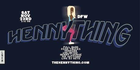 HENNYTHING DFW - EVENT TICKETS tickets