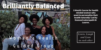 Brilliantly Balanced: A Women's Health Guided Group