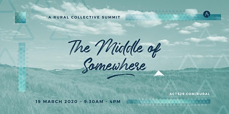The Middle of Somewhere | An Acts 29 Rural Summit tickets