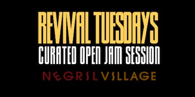 Revival Tuesdays at Negril Village - Curated Jam Session (FREE)