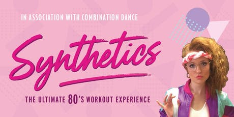Synthetics - The Ultimate 80s Workout Experience tickets