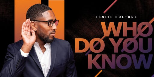 """""""WHO DO YOU KNOW"""" Networking Event"""