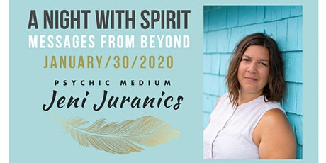 A Night with Spirit: Messages from Beyond with Psychic Medium Jeni Juranics tickets