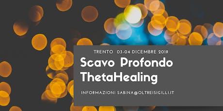 Scavo Profondo ThetaHealing® Seminario  di  2 giorni consecutivi biglietti