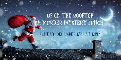 Up on the Rooftop: A Murder Mystery Lunch