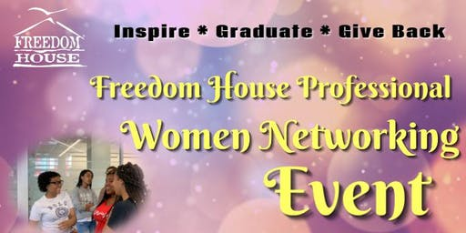 Freedom House Women Professional Networking Event