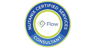 Nutanix Certified Services- Flow Consultant (NCS C-FL) -  Online - Instructor Nathan Schweitzer  - January 23-24, 2019