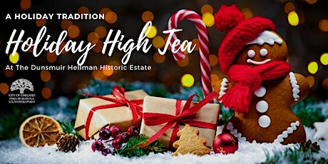 A Holiday Tradition- High Tea at the Dunsmuir Estate 11 am Seating tickets
