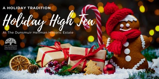 A Holiday Tradition- High Tea at the Dunsmuir Estate 11 am Seating