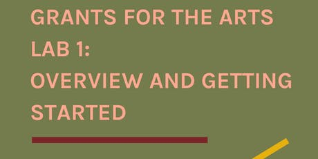 Grants for the Arts Lab 1: Overview and Getting Started tickets