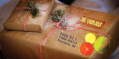 Be Vibrant Holiday DIY and Vendor Market