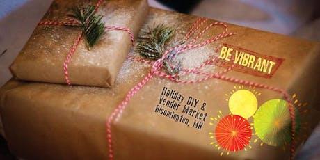 Be Vibrant Holiday DIY and Vendor Market tickets